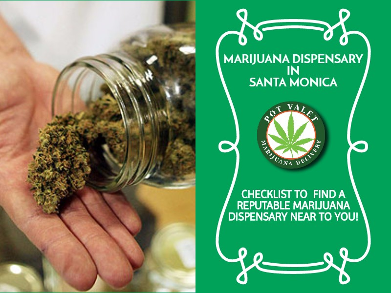 Checklist to Find a Reputable Marijuana Dispensary in Santa Monica
