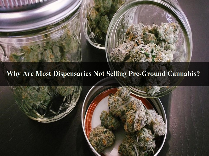 selling pre ground cannabis